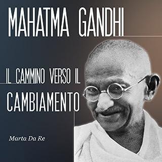 Mahatma Gandhi: Il cammino verso il cambiamento copertina