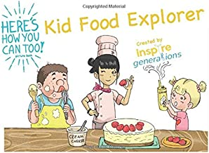 a Here's How You Can Too! picture book - Kid Food Explorer: Illustrated food experiences for hungry children and parents