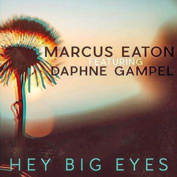 Hey Big Eyes (feat. Daphne Gampel)