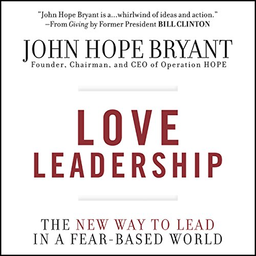 Love Leadership Audiobook By John Hope Bryant cover art