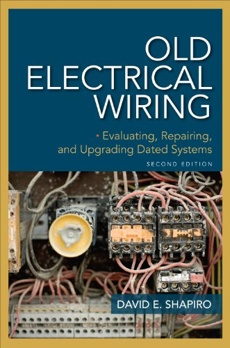 Old Electrical Wiring: Evaluating, Repairing, and Upgrading Dated Systems (English Edition)