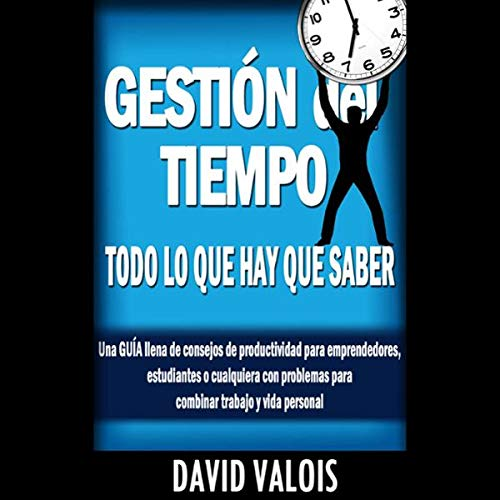 Gestión Del Tiempo: Todo Lo Que Hay Que Saber [Time Management: Everything You Need to Know] cover art