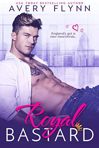Royal Bastard (Instantly Royal Book 1) by [Avery Flynn]