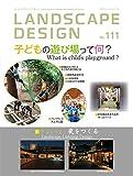 LANDSCAPE DESIGN No.111 [雑誌]