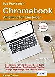 Das Praxisbuch Chromebook - Anleitung für...