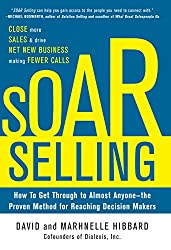 Best Sales Books includes SOAR Selling: How To Get Through to Almost Anyone―the Proven Method for Reaching Decision Makers