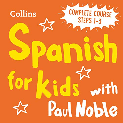 Learn Spanish for Kids with Paul Noble – Complete Course, Steps 1-3: Easy and Fun! cover art