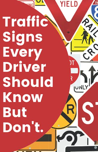 Compare Textbook Prices for Traffic Signs Every Driver Should Know But Don't: A Driver Education Manual To Help New and Old Drivers Learn Traffic Signs And Their Meaning To Ace Their Driving Tests  ISBN 9798459669701 by Ed, Safe Drivers,Giftery, The Book
