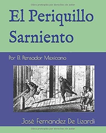 El Periquillo Sarniento: Por El Pensador Mexicano
