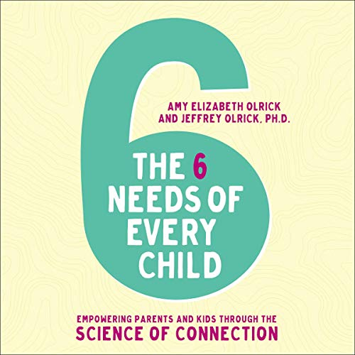 The 6 Needs of Every Child cover art