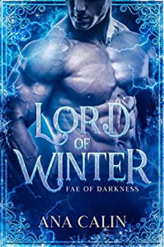 Lord of Winter (Fae of Darkness Series Book 1) by [Ana Calin]