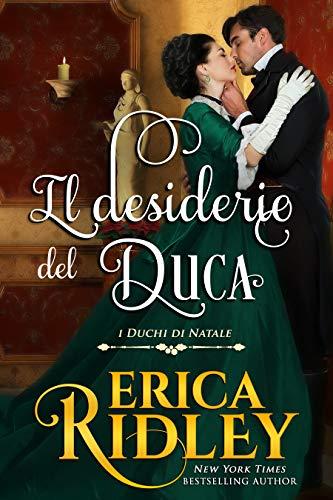 Il desiderio del duca (I duchi di Natale Vol. 8) (Italian Edition)