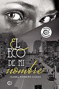 El eco de mi nombre par Isabel Romero Casas