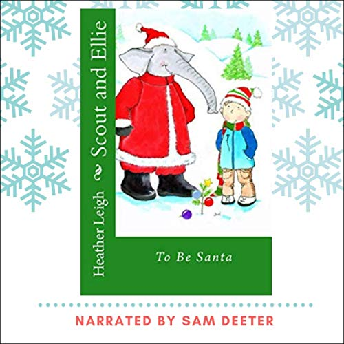 Scout and Ellie: To Be Santa audiobook cover art