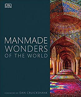 Manmade Wonders of the World by [DK, Dan Cruickshank, Smithsonian Institution]