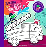 Je dessine les super véhicules - Avec Chachou c'est toi l'artiste !