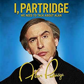 I, Partridge: We Need to Talk About Alan audiobook cover art