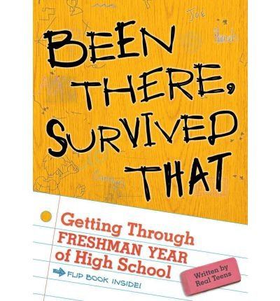 [( Been There, Survived That: Getting Through Freshman Year of High School )] [by: Karen Macklin] [Sep-2008]