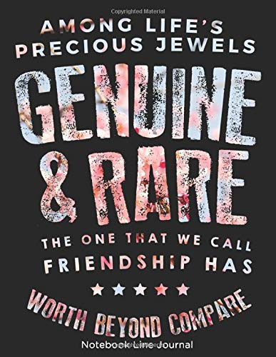 Among Lifes Precious Jewels Genuine & Rare The One That We Call Friendship Has Worth Beyond Compare: Friendship Notebook Line Journal ( 8.5 x 11, 200 Pages)