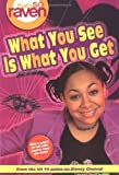 That's so Raven: What You See is What You Get - Book #1: Junior Novel