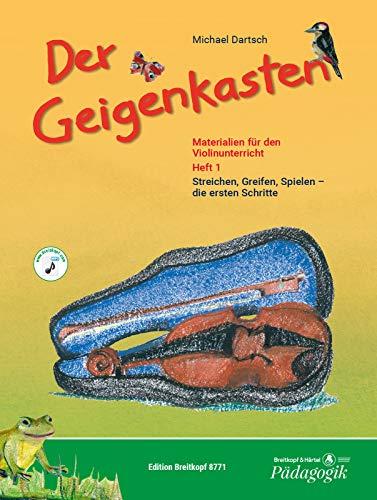 Der Geigenkasten - Materialien für den Violinunterricht Heft 1 mit CD - Streichen, Greifen, Spielen - die ersten Schritte (EB 8771): Materialien für ... Greifen, Spielen - die ersten Schritte