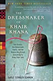 Image of The Dressmaker of Khair Khana: Five Sisters, One Remarkable Family, and the Woman Who Risked Everything to Keep Them Safe
