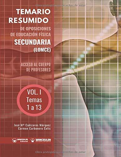 Temario Resumido de Oposiciones de Educación Física Secundaria (LOMCE) Volumen I: Acceso al cuerpo de profesores de Enseñanza Secundaria