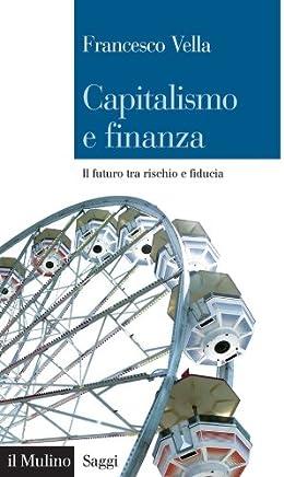 Capitalismo e finanza: Il futuro tra rischio e fiducia (Saggi Vol. 750)
