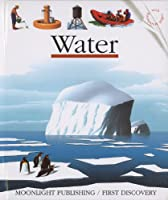 Water (First Discovery Series)