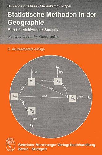Statistische Methoden in der Geographie Band 2: Multivariate Statistik (Studienbücher der Geographie)