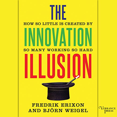 The Innovation Illusion audiobook cover art