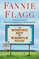 The Wonder Boy of Whistle Stop: A Novel (Random House Large Print)