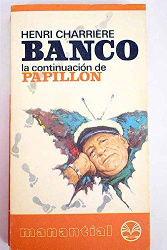 BANCO (LA CONTINUACION DE PAPILLON).