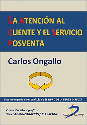 La atención al cliente y el servicio postventa ( Este capítulo pertenece a El libro de la venta directa)