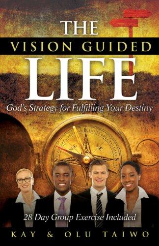 Book: The Vision Guided Life - God's Strategy for Fulfilling Your Destiny by Olu Taiwo