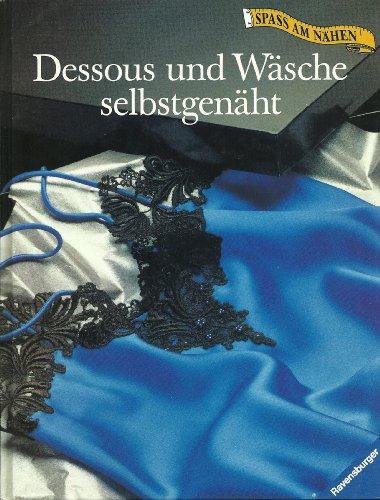 "Dessous und Wäsche selbstgenäht (Ravensburger \""Spass am Nähen\"")"