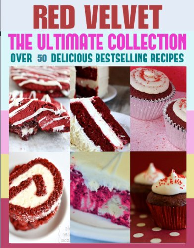 Red Velvet Recipes: The Ultimate Collection! (English Edition)