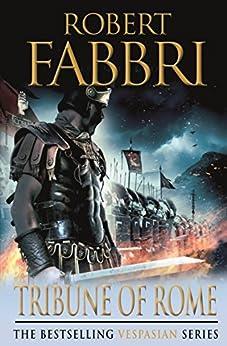Tribune of Rome (Vespasian Series Book 1) by [Robert Fabbri]