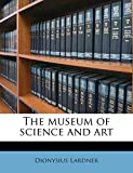 The Museum of Science and Art Volume 12