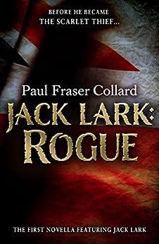 Jack Lark: Rogue (A Jack Lark Short Story): An unputdownable short story of growing up in Victorian London by [Paul Fraser Collard]