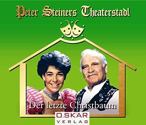 Peter Steiners Theaterstadl - Der letzte Christbaum. CD . Weihnachtliches Lustspiel