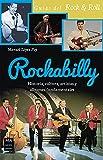 Rockabilly: Historia, Cultura, Artistas Y Álbumes Fundamentales (Musica Ma Non Troppo)