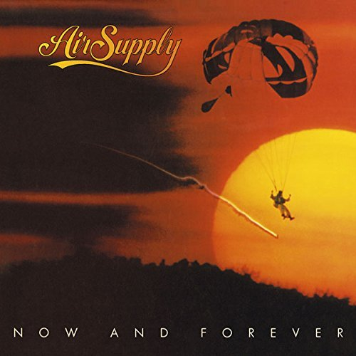 Now & Forever by Air Supply