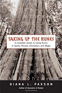 Taking Up The Runes: A Complete Guide To Using Runes In Spells, Rituals, Divination, And Magic by Diana L Paxson(2005-04-20)