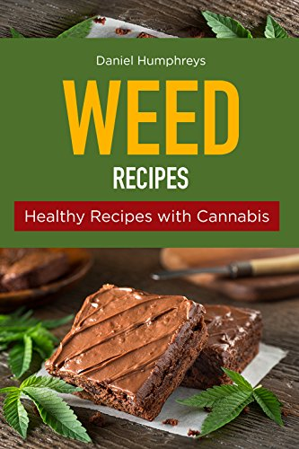 Weed Recipes: Healthy Recipes with Cannabis (English Edition)