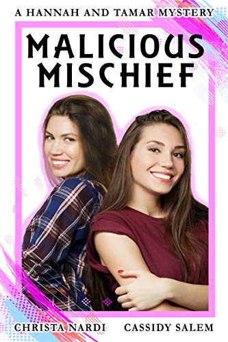 Book: Malicious Mischief (A Hannah and Tamar Mystery Book 4) by Christa Nardi & Cassidy Salem