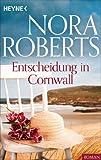 Entscheidung in Cornwall von Nora Roberts