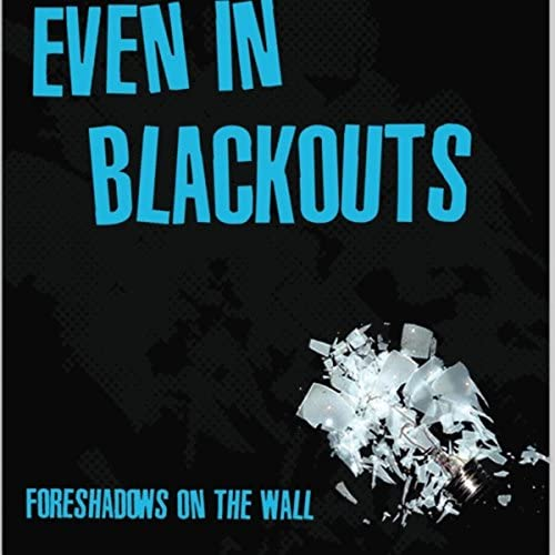 Even In Blackouts