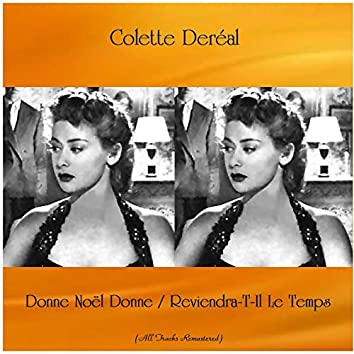 Donne Noël Donne / Reviendra-T-Il Le Temps (All Tracks Remastered)