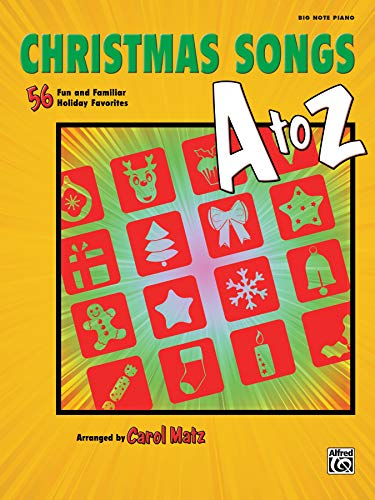 Christmas Songs A to Z: 56 Fun and Familiar Holiday Favorites (Big Note Piano)